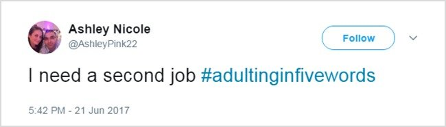 Tweets About Adulthood i need a second job