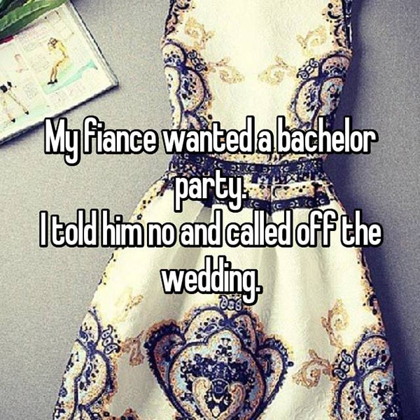Brides Share The Reasons They Cancelled Their Weddings bachelor party