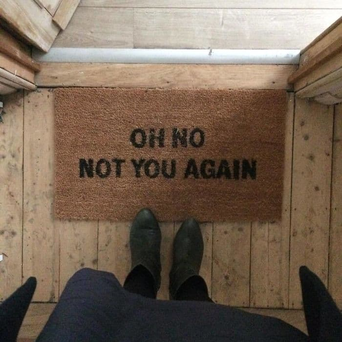 Creative And Hilarious Doormats oh no not you again