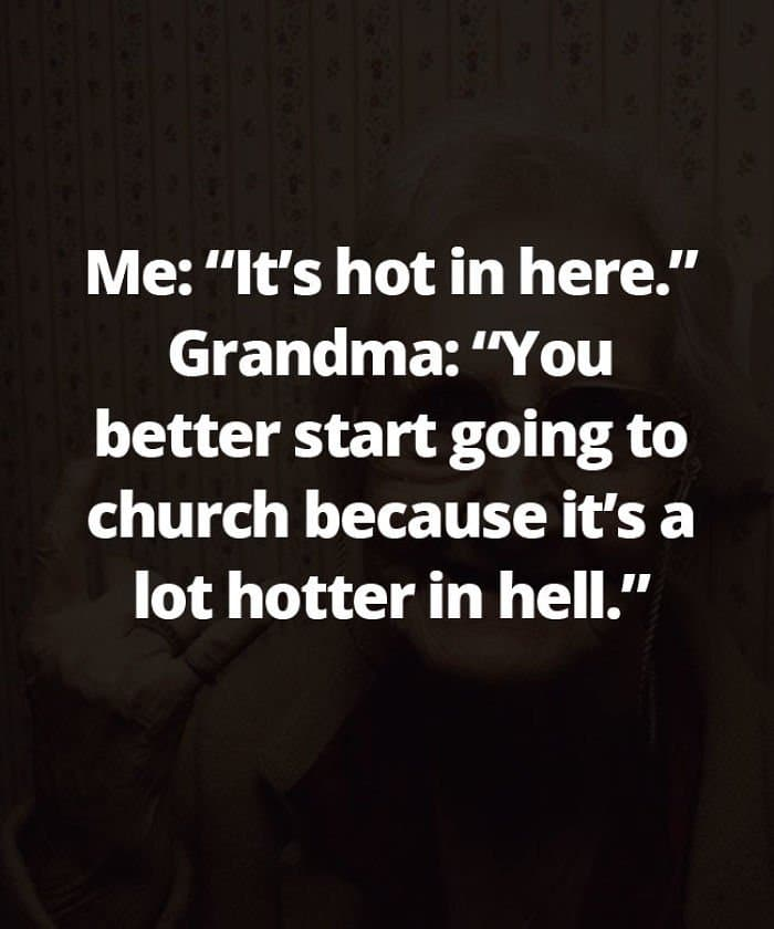 Honest Grandmas start going to church