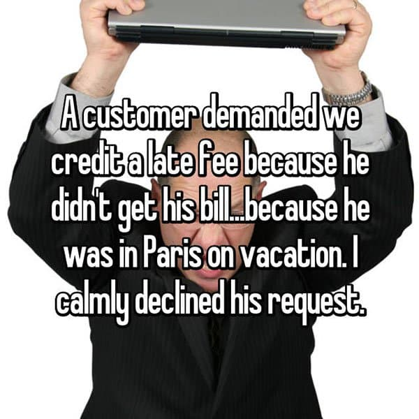Outrageous Requests From Customers credit late fee