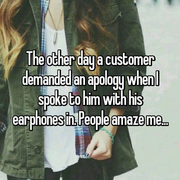 Outrageous Requests From Customers earphones in