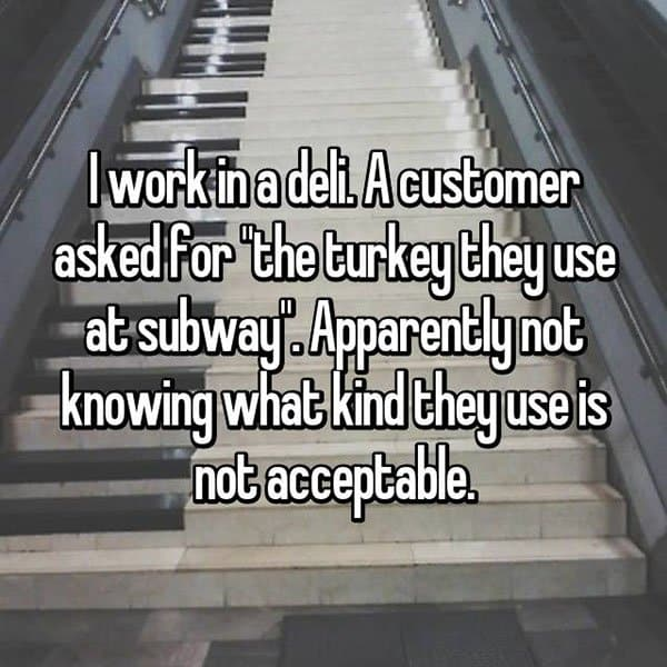 Outrageous Requests From Customers subway turket