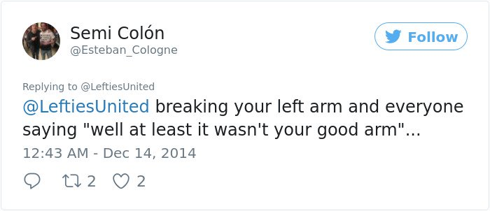 Struggles That Left Handed People Face breaking your arm