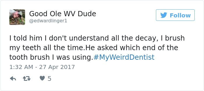 Weird Dentist Stories which end of toothbrush