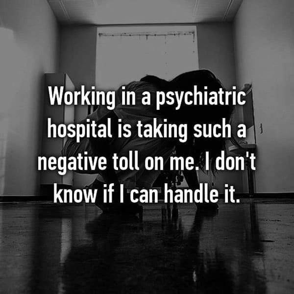 What It's Like To Work At A Psychiatric Hospital negative toll