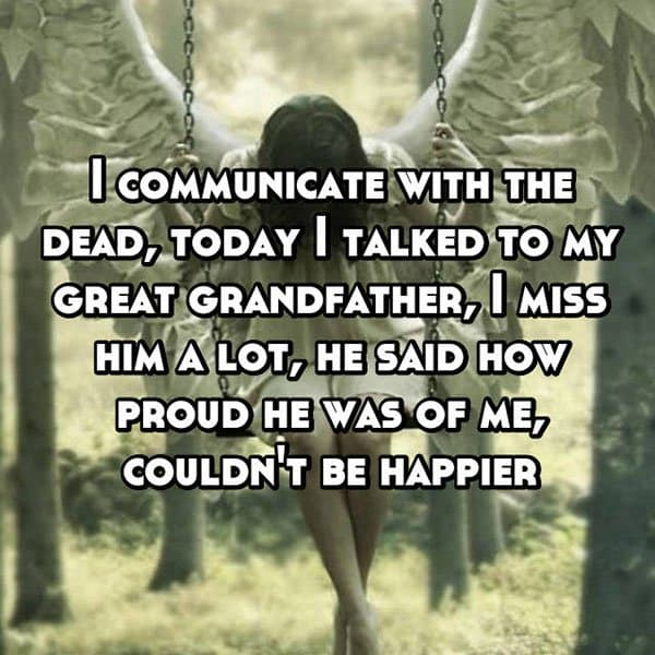 occasions where people communicated with ghosts great grandfather