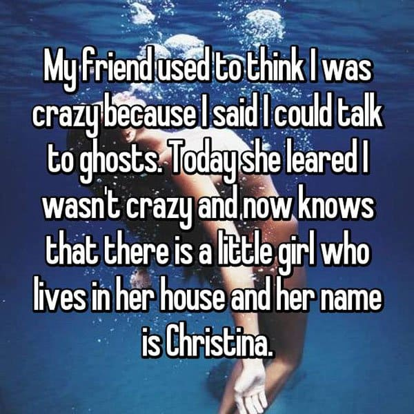 occasions where people communicated with ghosts wasnt crazy