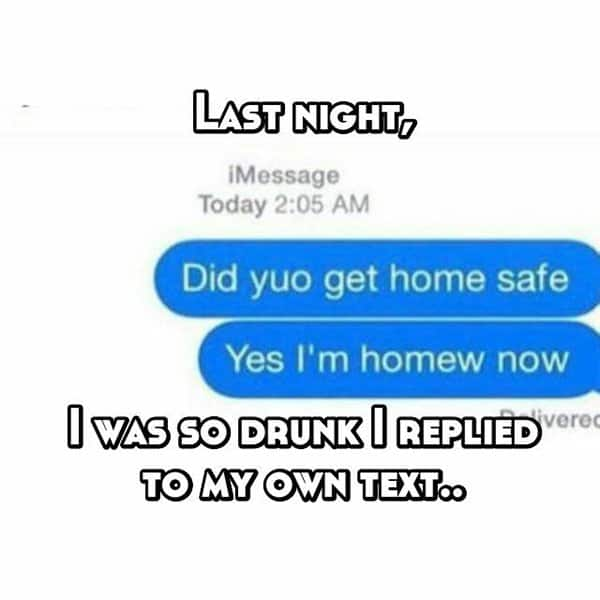 Funny Things That People Did Whilst Drunk replied to my own text