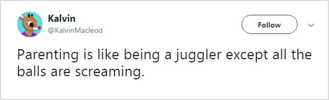 Honest Tweets About Parenting being a juggler.