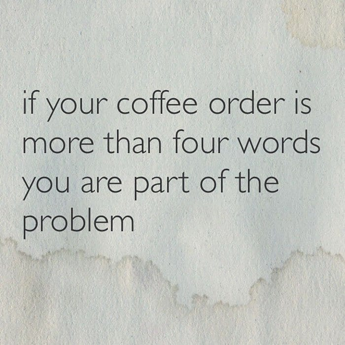 Instagram Account Shares Uninspirational Quotes coffee order