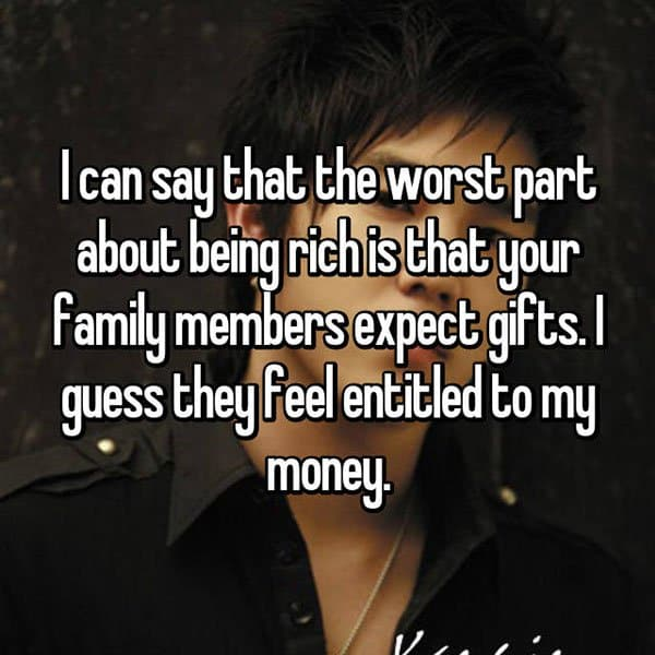 People Reveal The Downsides Of Being Wealthy expect gifts