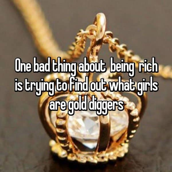 People Reveal The Downsides Of Being Wealthy gold diggers