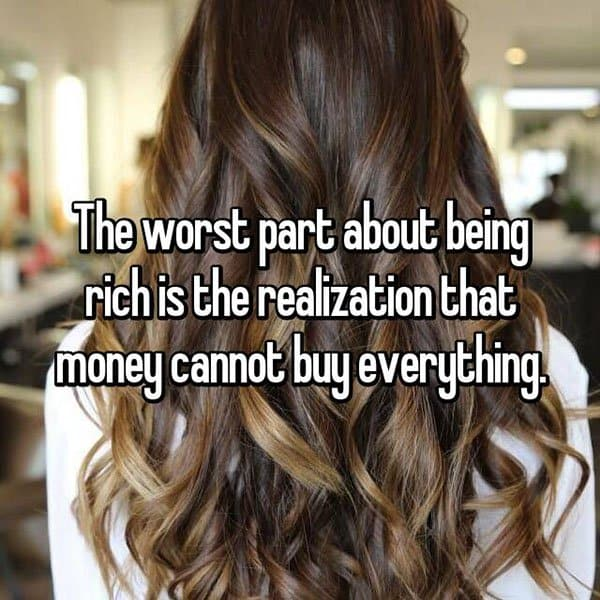 People Reveal The Downsides Of Being Wealthy money cannoy buy everything