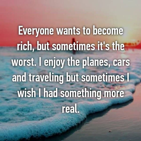 People Reveal The Downsides Of Being Wealthy something real