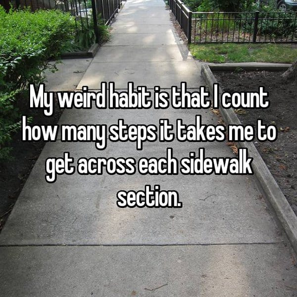 People Reveal Their Weirdest Habits count steps