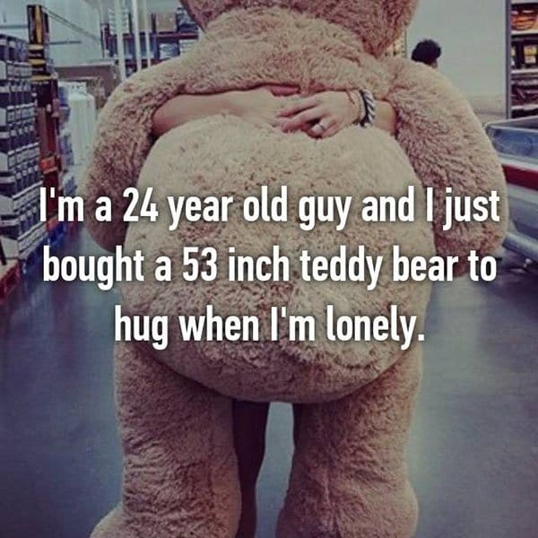 People Share The Things They Do To Feel Less Alone teddy bear