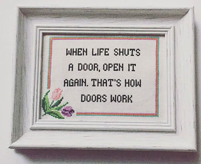 Amusing Cross Stitches when life shuts a door