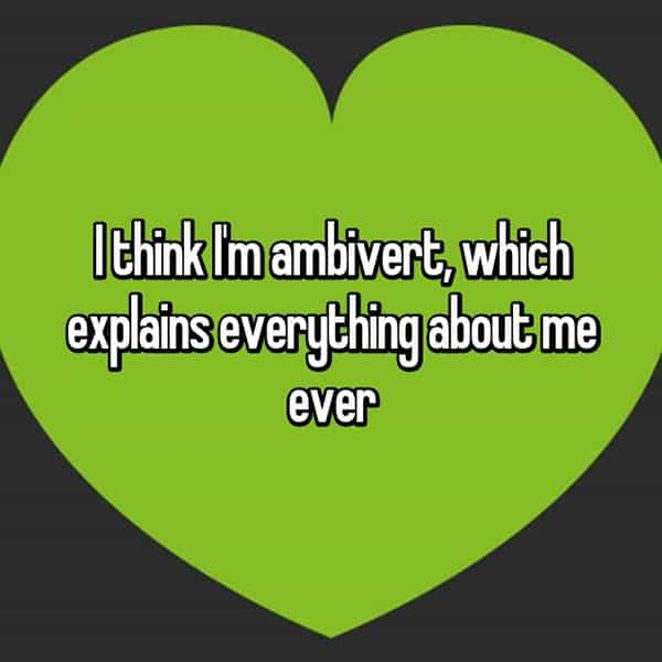 Confessions From Ambiverts i think im ambivert