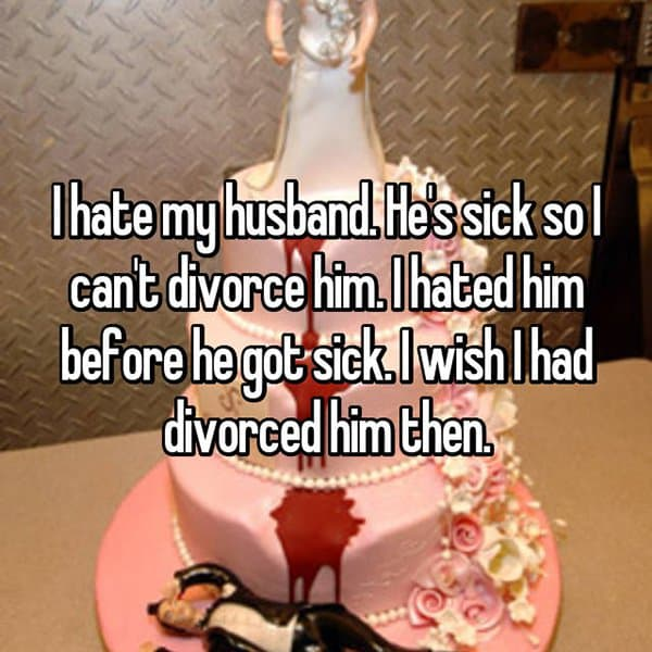 People Reveal Why They Want To Divorce hes sick