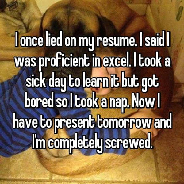 People Who Got Caught Lying On Their Resumes took a nap