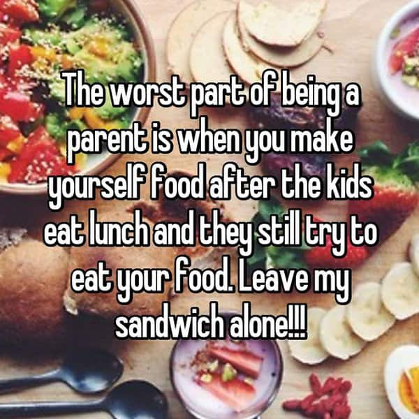 Worst Things About Being A Parent make yourself food