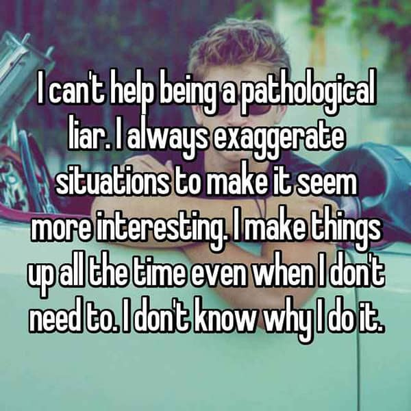 Being A Pathological Liar i dont know why