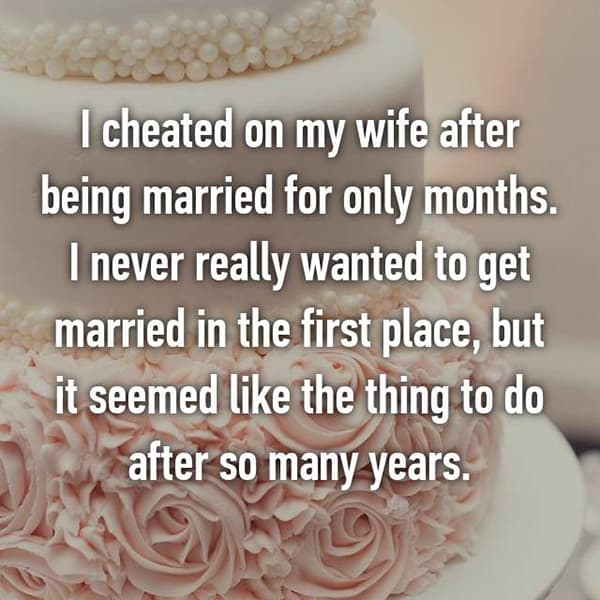 Confessions From Cheating Spouses never wanted to get married