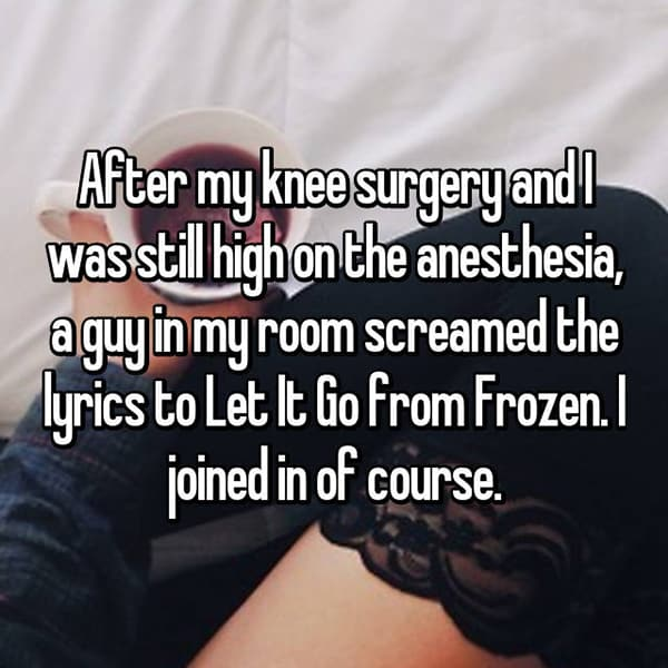 Crazy Things People Did Whilst Under Anesthesia let it go