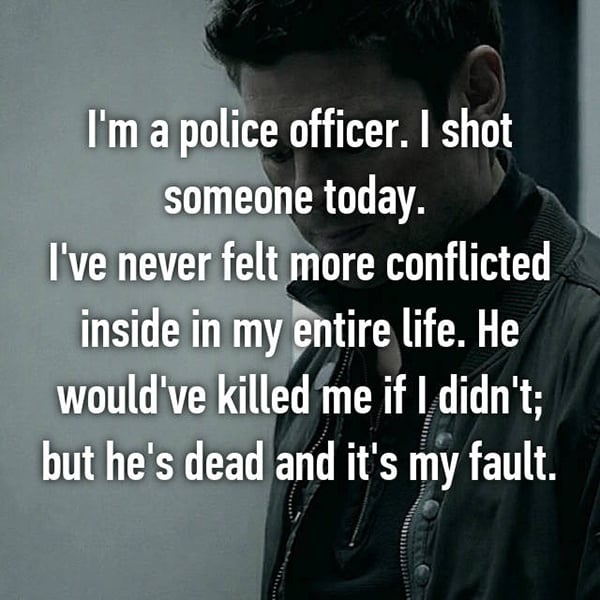 Confessions From Police Officers shot someone today