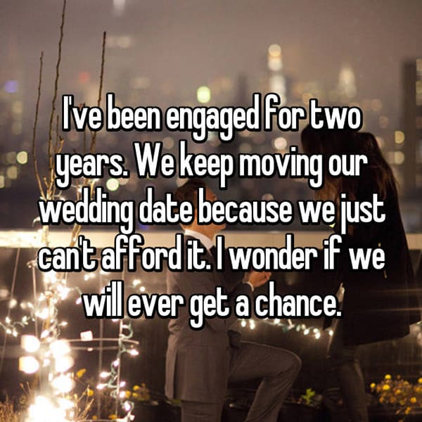 Engaged Forever No Wedding cant afford it