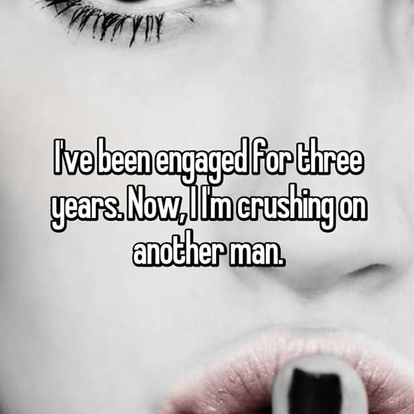Engaged Forever No Wedding crushing on another man