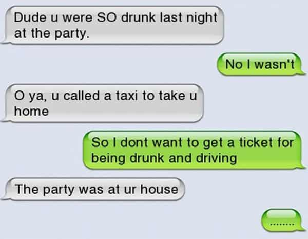 Funny Drunk Texts party was at your house