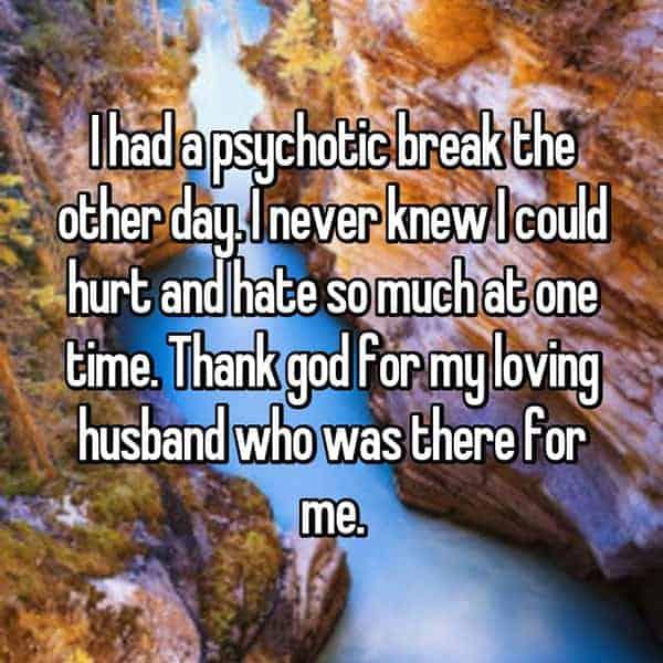 Having A Psychotic Break loving husban