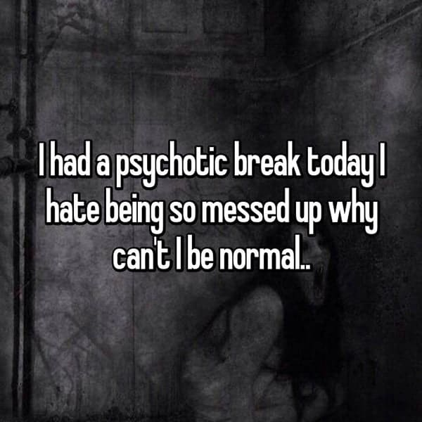 Having A Psychotic Break messed up