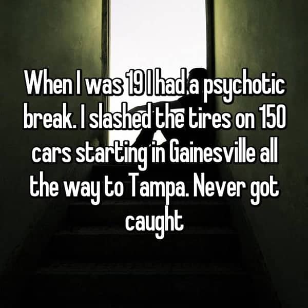Having A Psychotic Break slashed tires