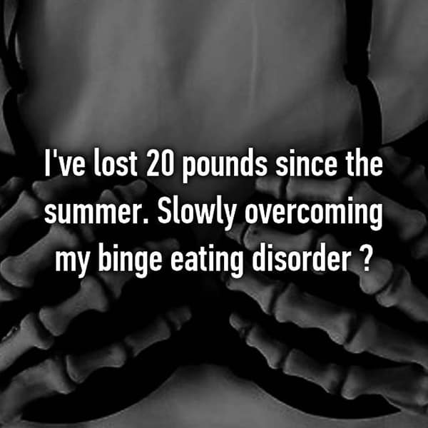 People Battling Eating Disorders lost 20 pounds