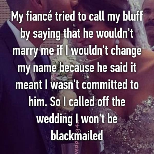 Reasons That People Cancelled Their Weddings blackmailed