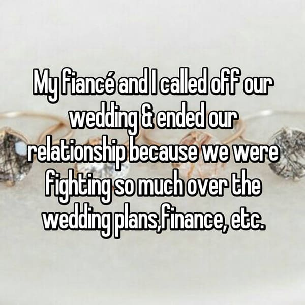 Reasons That People Cancelled Their Weddings fighting so much