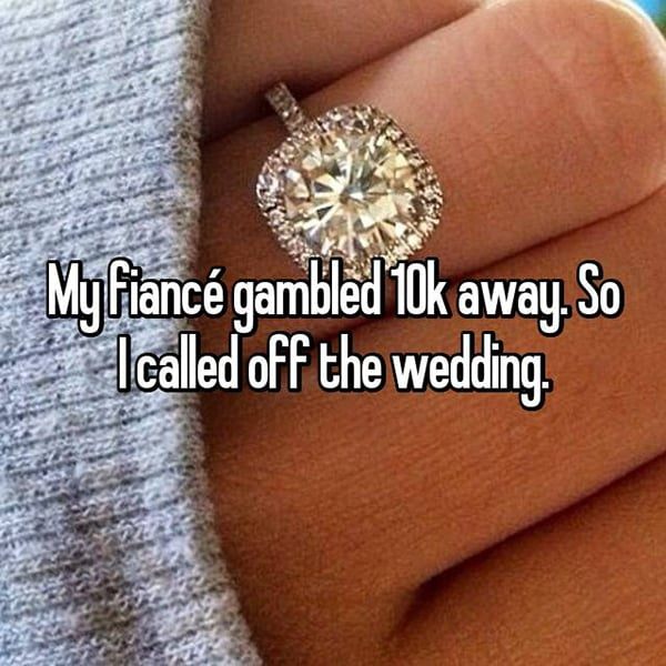Reasons That People Cancelled Their Weddings gambled 10k away