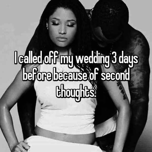 Reasons That People Cancelled Their Weddings second thoughts