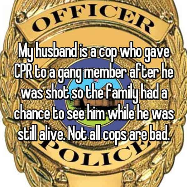 What It's Like To Be The Wife Of A Cop not all cops are bad