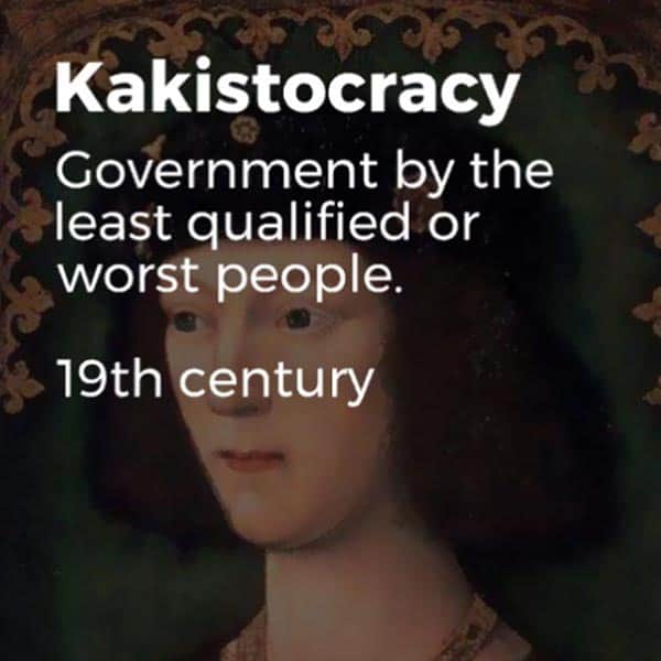 Forgotten English Words kakistocracy