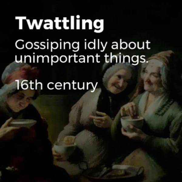 Forgotten English Words twattling