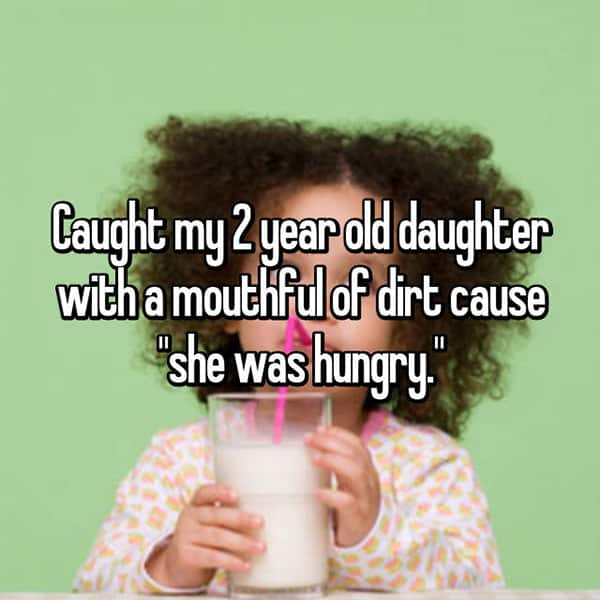 Strangest Things Their Toddlers Have Done mouthful of dirt