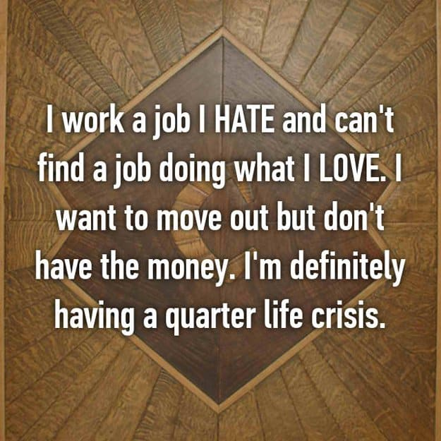 hate_the_job_but_need_money_quarter_life_crisis
