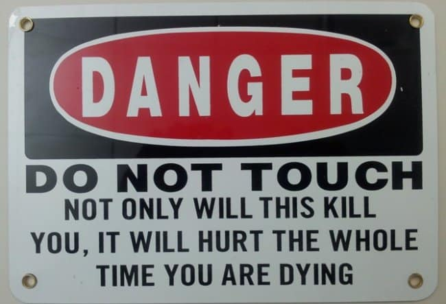 hurt_you_while_you_are_dying_danger_sign
