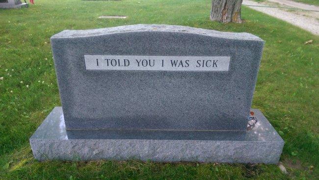 i_told_you_i_was_sick_gravestone