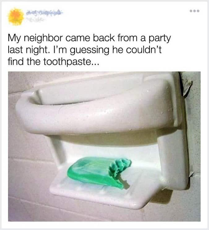 neighbor-couldnt-find-the-toothpaste