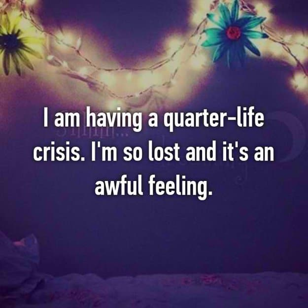 quarter_life_crisis_is_an_awful_feeling